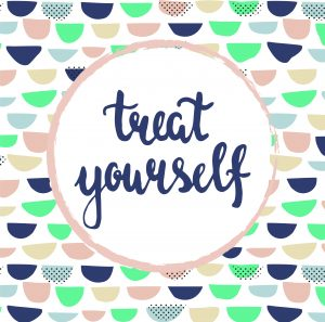 Treat Yourself—and Often